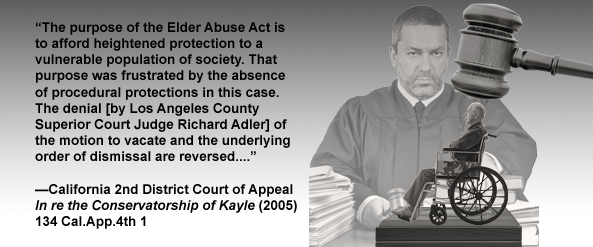 California probate court judges, e.g., Los Angeles County Superior Court Judge Richard Adler, fail to protect elder abuse victims