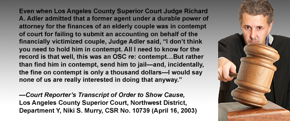 Los Angeles County Superior Court Judge Richard A. Adler fails to hold perpetrator in contempt in elder abuse case