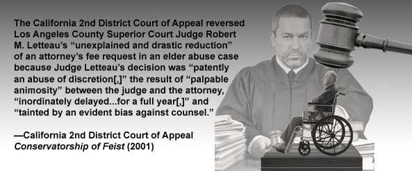 Judge Robert M. Letteau's attorney's fee ruling in elder abuse case reversed due to bias and misconduct